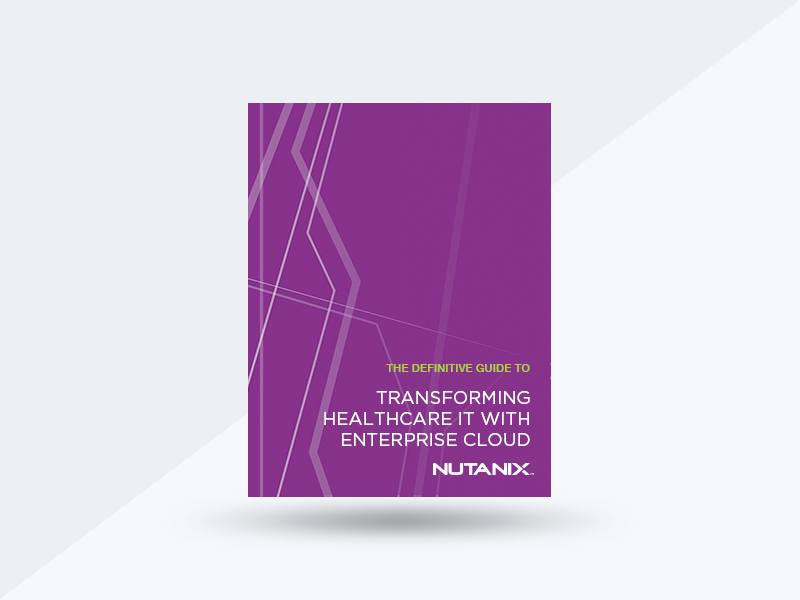 The Definitive Guide to Transforming Healthcare IT