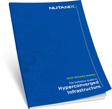 Nutanix Guide to Hyperconverged Infrastructure