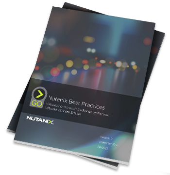 Virtualizing Microsoft Exchange on Nutanix Best Practices Guide